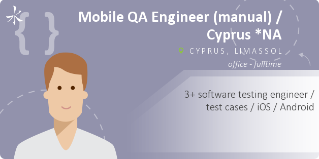 Mobile QA Engineer (manual) / Cyprus *NA