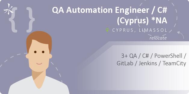 QA Automation Engineer / C# (Cyprus) *NA - Cyprus, Limassol, IT Jobs